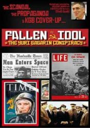 Fallen Idol: The Yuri Gagarin Conspracy