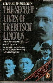 The Secret Lives of Trebitsch Lincoln